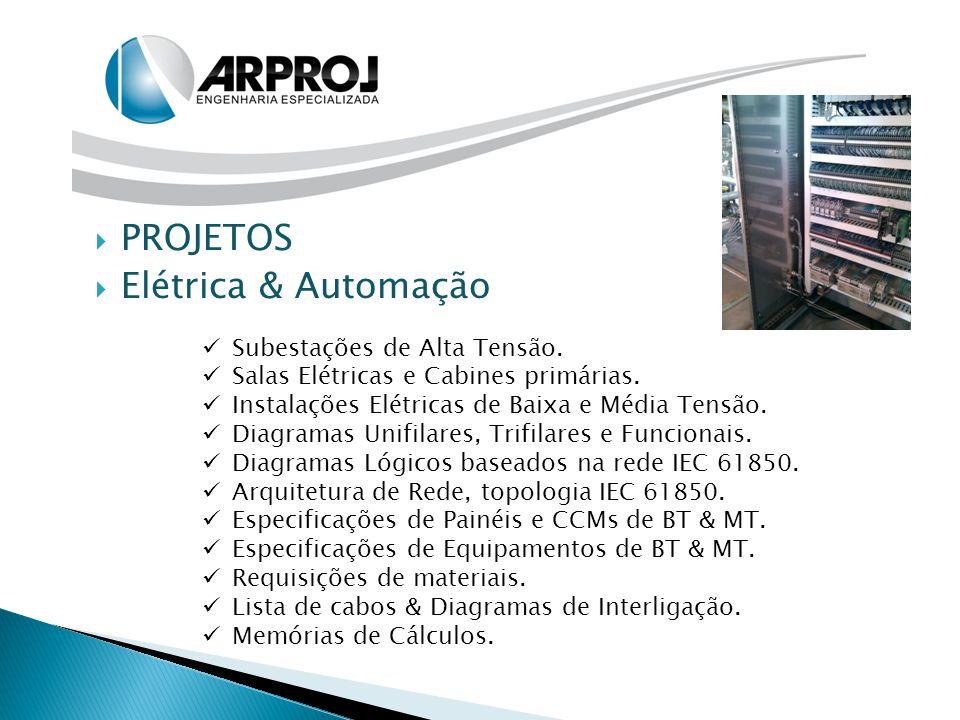 PROJETOS Elétrica & Automação Subestações de Alta Tensão.