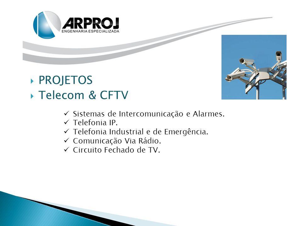 PROJETOS Telecom & CFTV Sistemas de Intercomunicação e Alarmes.