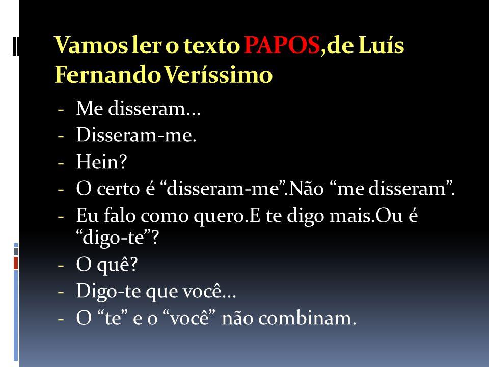 Vamos ler o texto PAPOS,de Luís Fernando Veríssimo