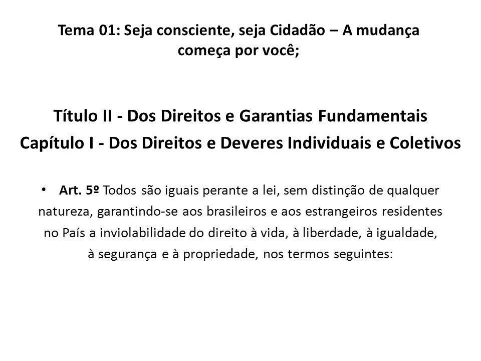 Título II - Dos Direitos e Garantias Fundamentais