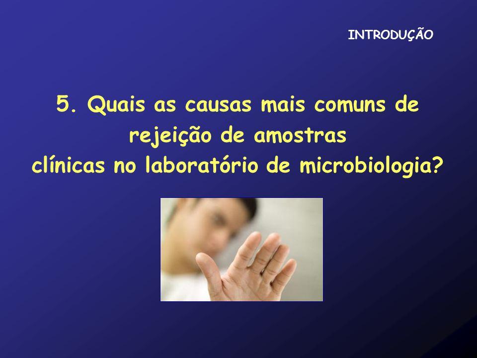 5. Quais as causas mais comuns de rejeição de amostras