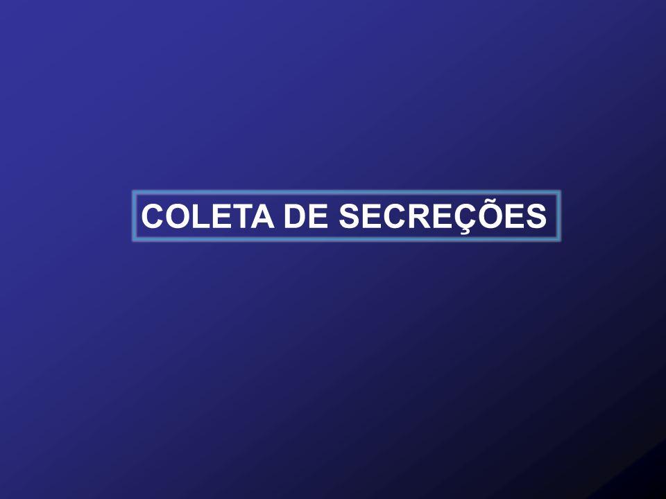 COLETA DE SECREÇÕES