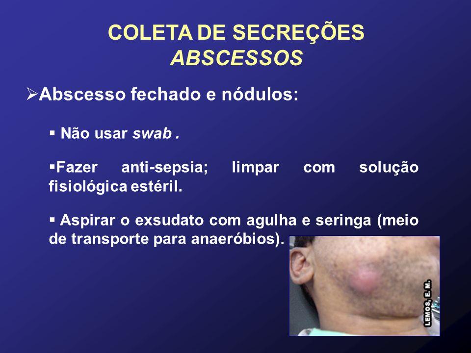 COLETA DE SECREÇÕES ABSCESSOS