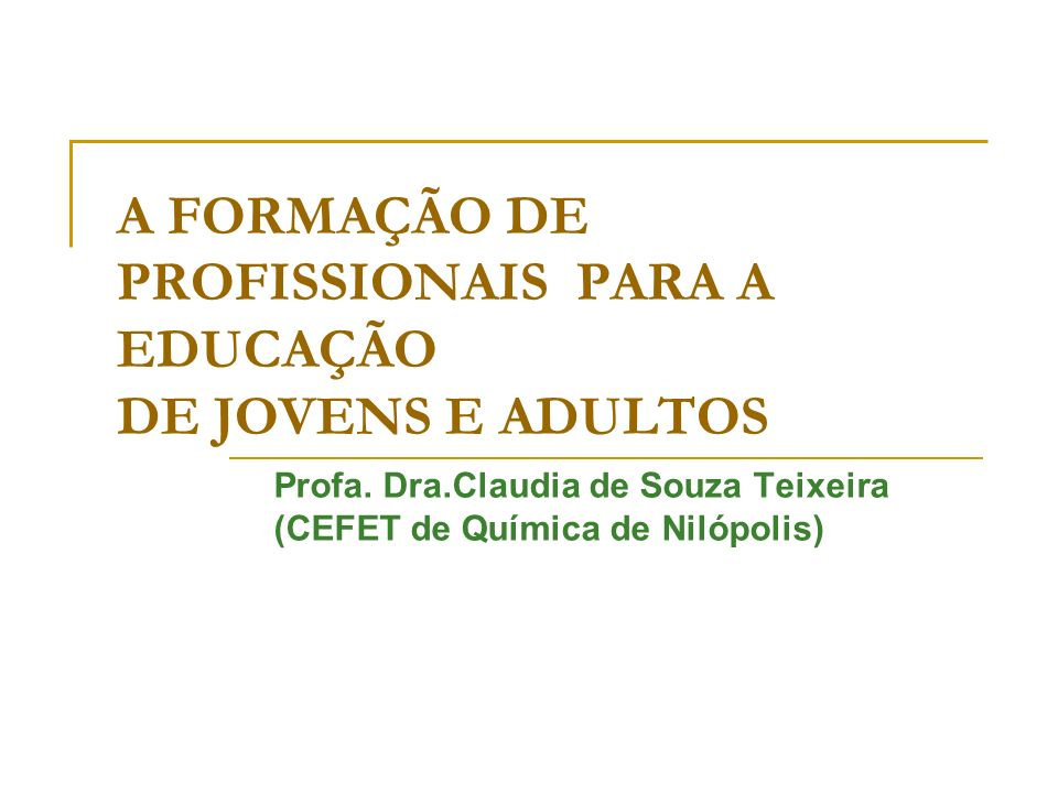 A FORMAÇÃO DE PROFISSIONAIS PARA A EDUCAÇÃO DE JOVENS E ADULTOS