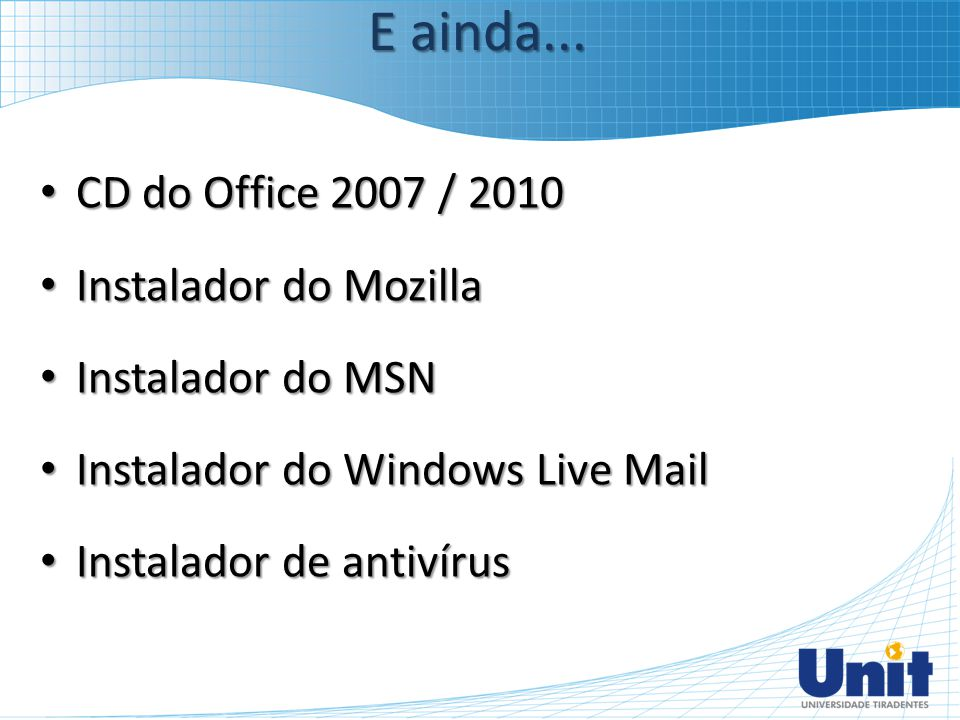 E ainda... CD do Office 2007 / 2010 Instalador do Mozilla