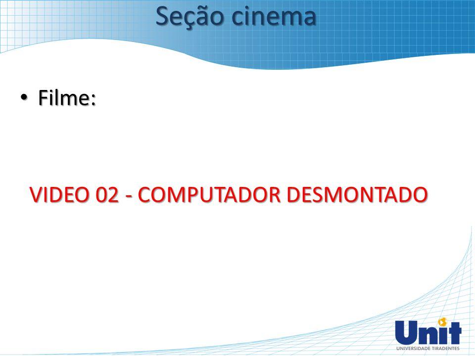 VIDEO 02 - COMPUTADOR DESMONTADO