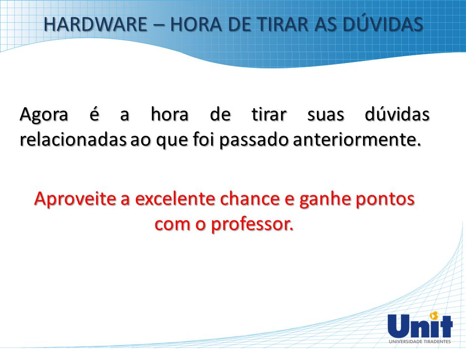 HARDWARE – HORA DE TIRAR AS DÚVIDAS