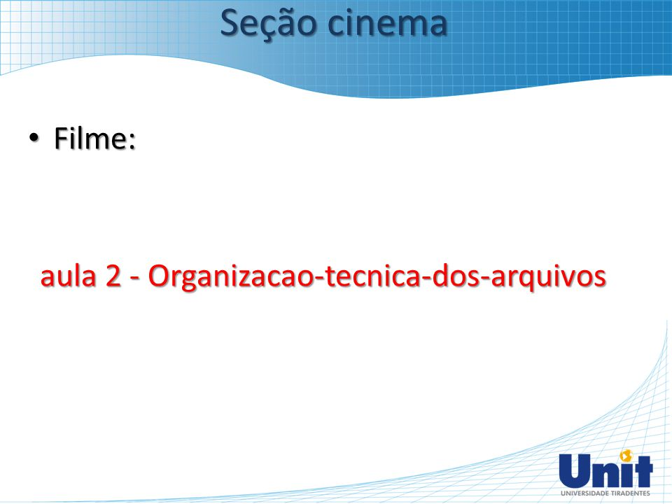 aula 2 - Organizacao-tecnica-dos-arquivos
