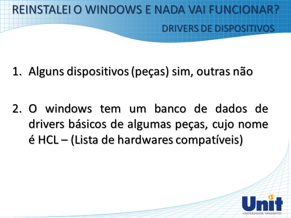 REINSTALEI O WINDOWS E NADA VAI FUNCIONAR