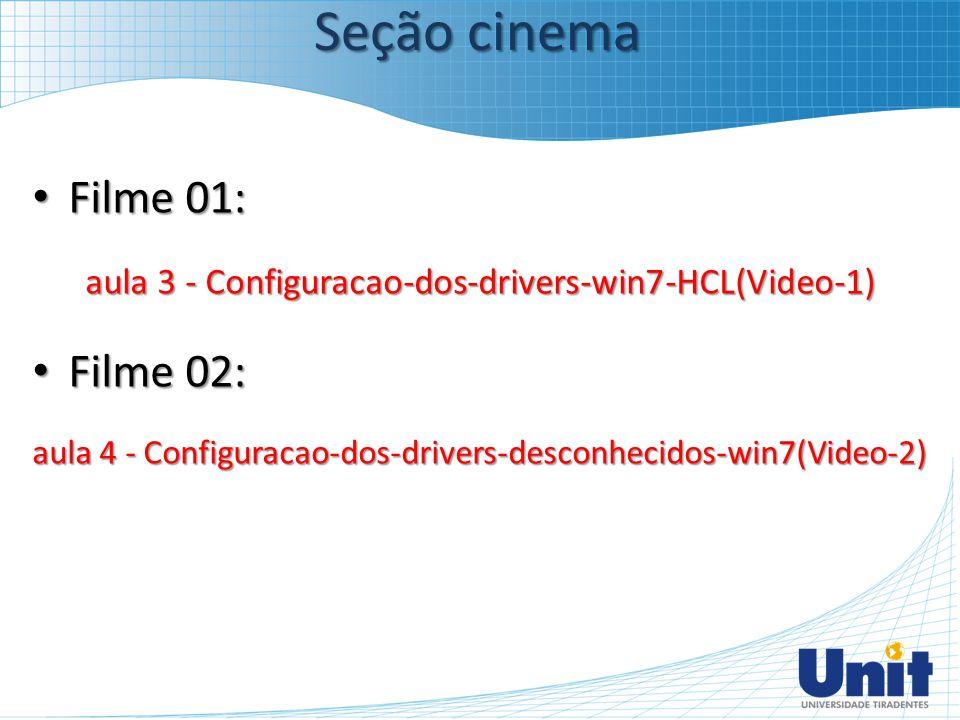 Seção cinema Filme 01: Filme 02: