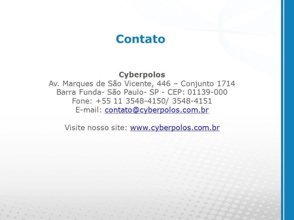 Contato Cyberpolos. Av. Marques de São Vicente, 446 – Conjunto 1714 Barra Funda- São Paulo- SP - CEP: 01139-000 Fone: +55 11 3548-4150/ 3548-4151.