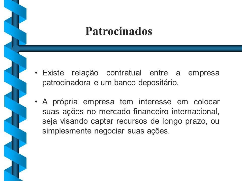 Patrocinados Existe relação contratual entre a empresa patrocinadora e um banco depositário.