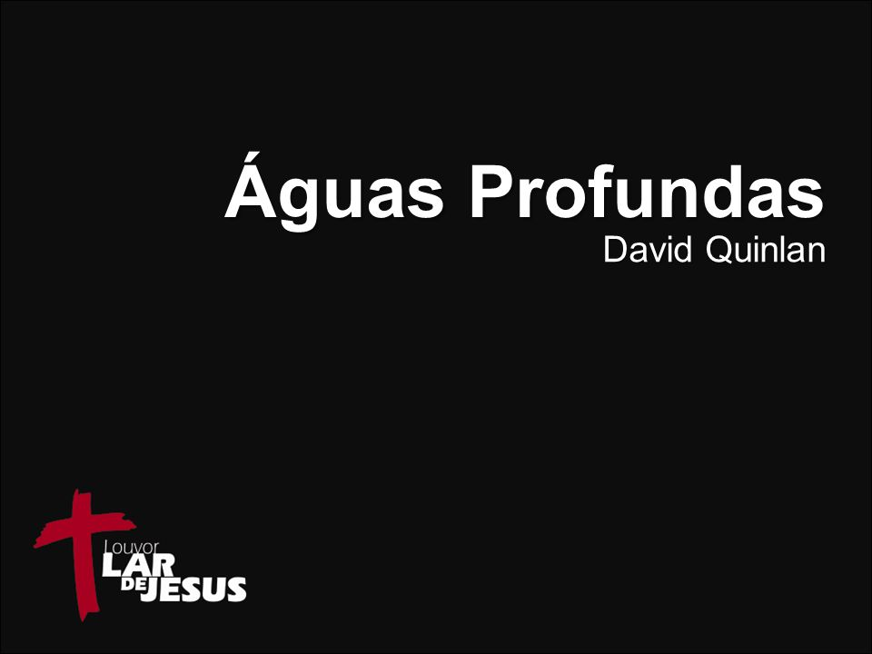 Águas Profundas David Quinlan