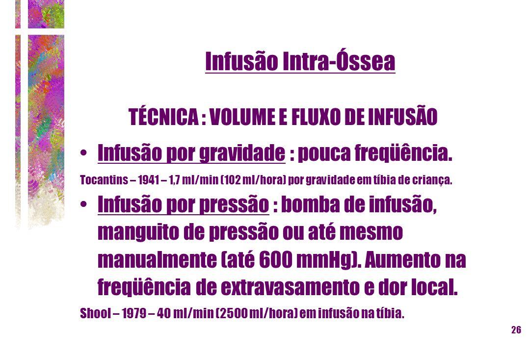TÉCNICA : VOLUME E FLUXO DE INFUSÃO