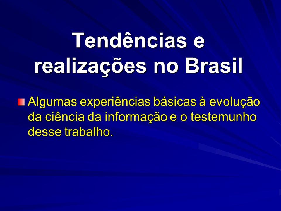 Tendências e realizações no Brasil