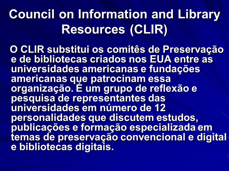 Council on Information and Library Resources (CLIR)
