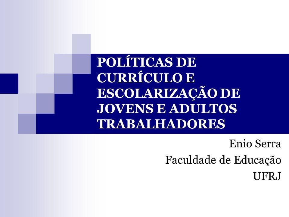 Enio Serra Faculdade de Educação UFRJ