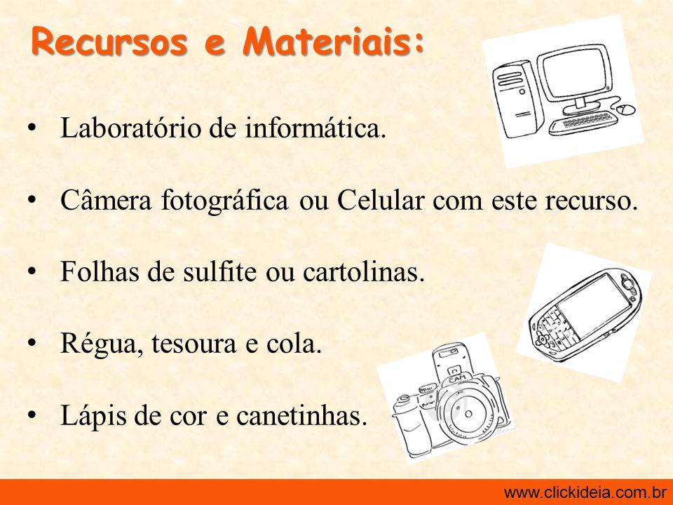 Recursos e Materiais: Laboratório de informática.