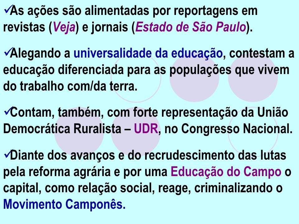 As ações são alimentadas por reportagens em revistas (Veja) e jornais (Estado de São Paulo).