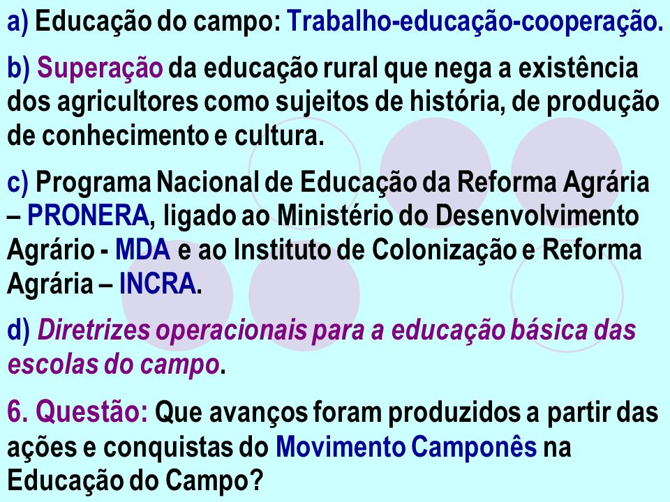 a) Educação do campo: Trabalho-educação-cooperação.