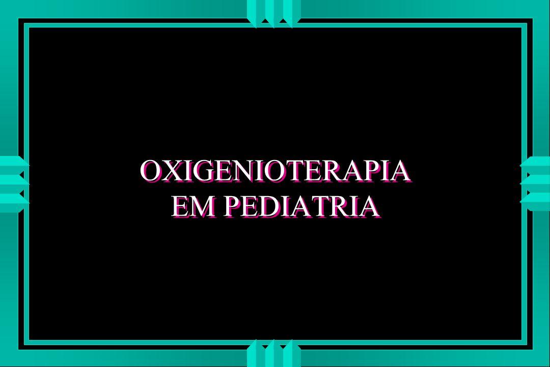 OXIGENIOTERAPIA EM PEDIATRIA