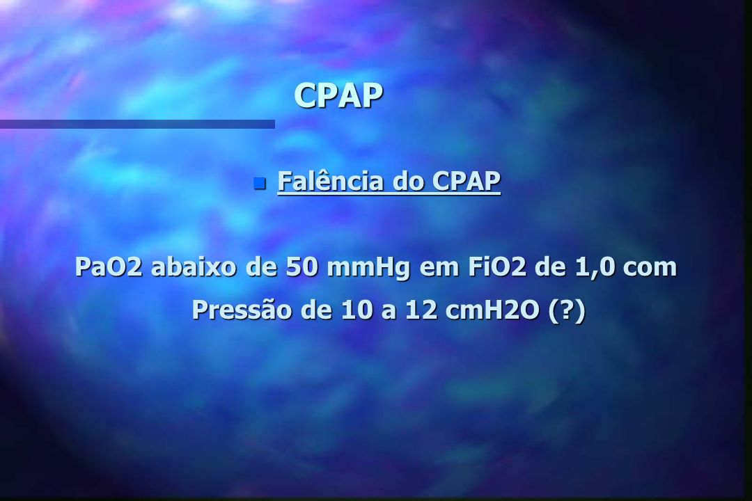 PaO2 abaixo de 50 mmHg em FiO2 de 1,0 com Pressão de 10 a 12 cmH2O ( )