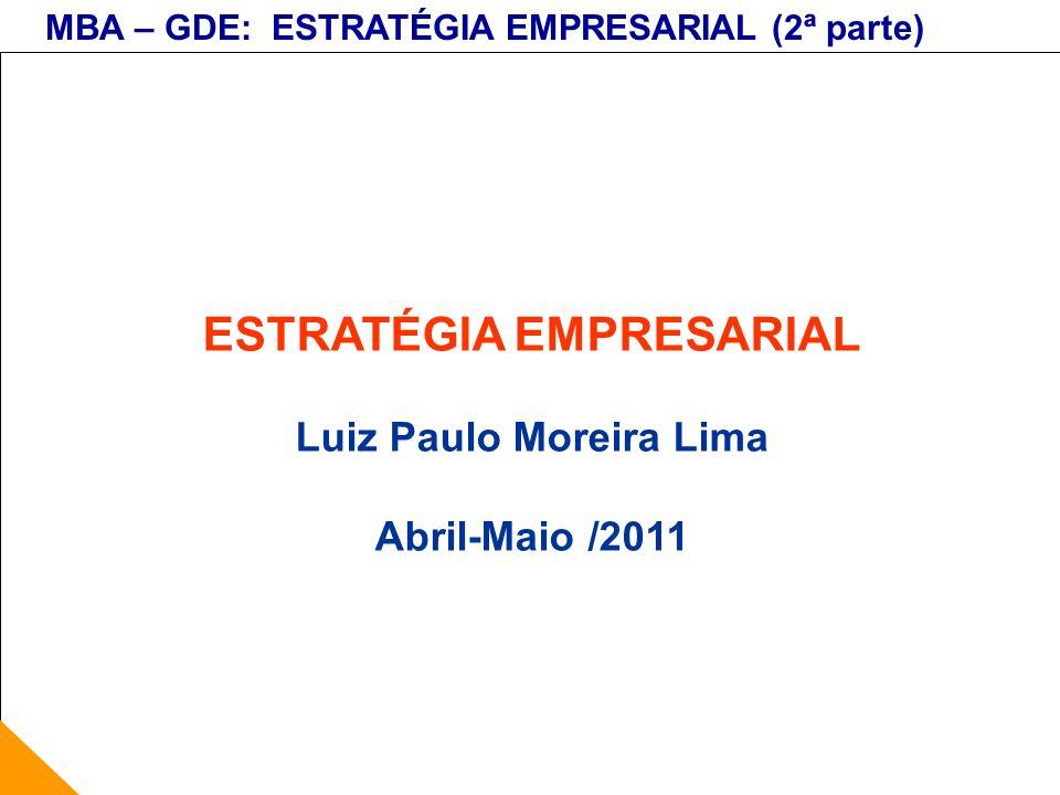 ESTRATÉGIA EMPRESARIAL Luiz Paulo Moreira Lima