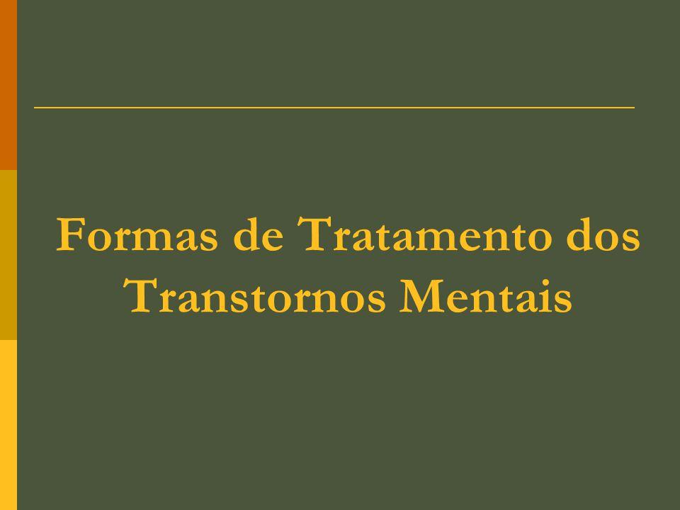 Formas de Tratamento dos Transtornos Mentais