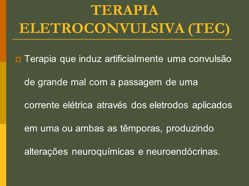 TERAPIA ELETROCONVULSIVA (TEC)