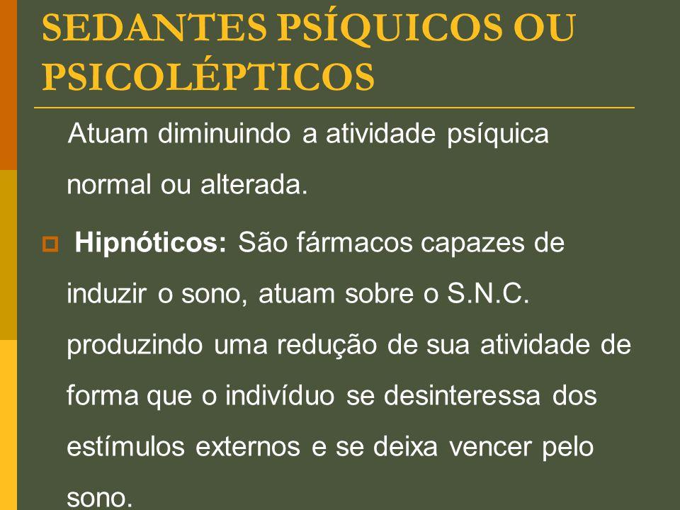 SEDANTES PSÍQUICOS OU PSICOLÉPTICOS