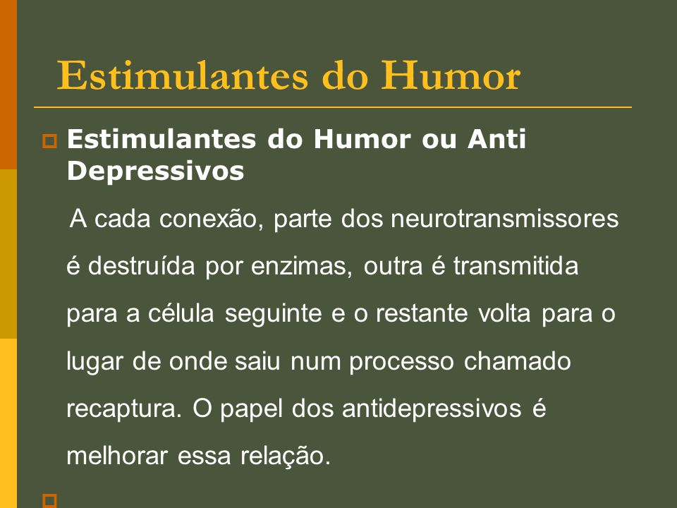 Estimulantes do Humor Estimulantes do Humor ou Anti Depressivos