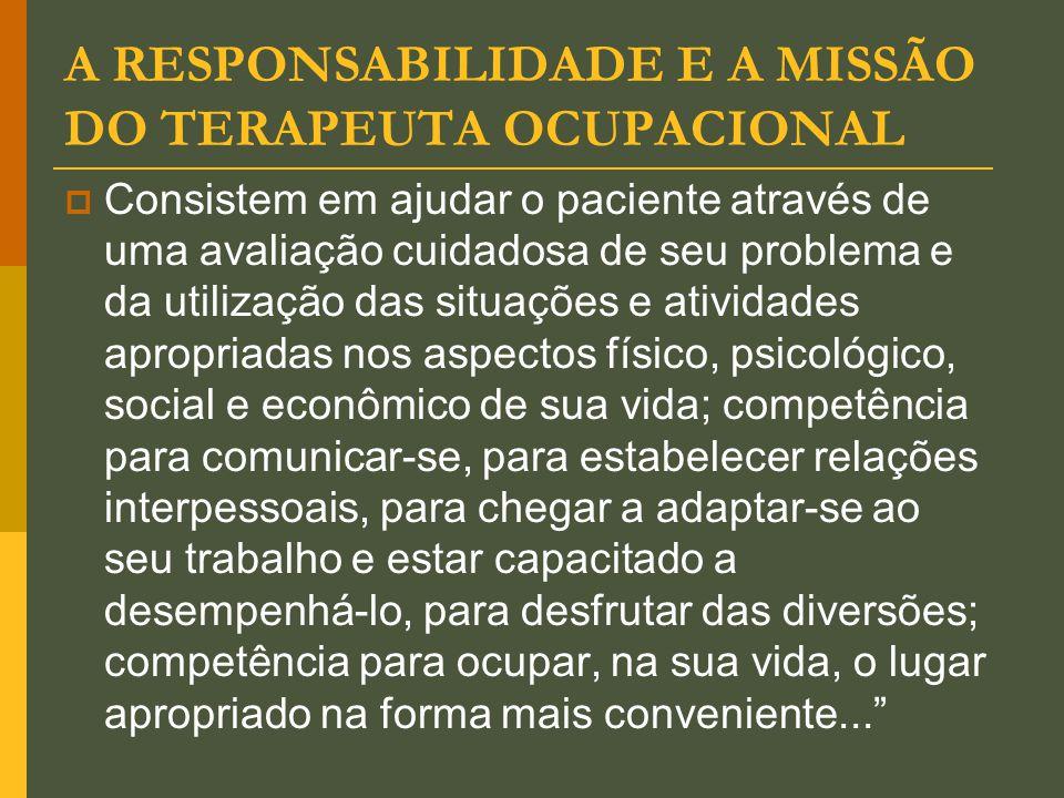 A RESPONSABILIDADE E A MISSÃO DO TERAPEUTA OCUPACIONAL