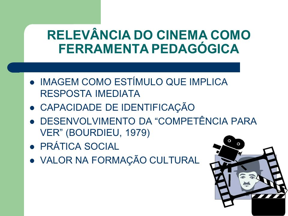 RELEVÂNCIA DO CINEMA COMO FERRAMENTA PEDAGÓGICA