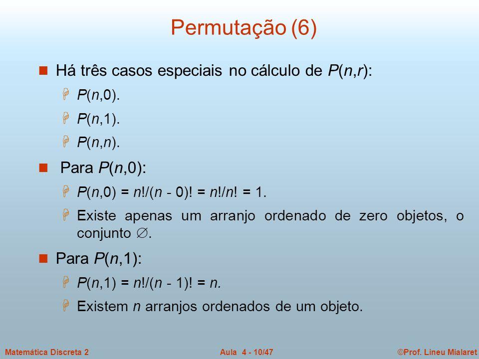 Permutação (6) Há três casos especiais no cálculo de P(n,r):
