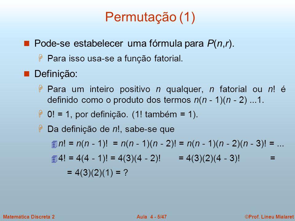 Permutação (1) Pode-se estabelecer uma fórmula para P(n,r). Definição: