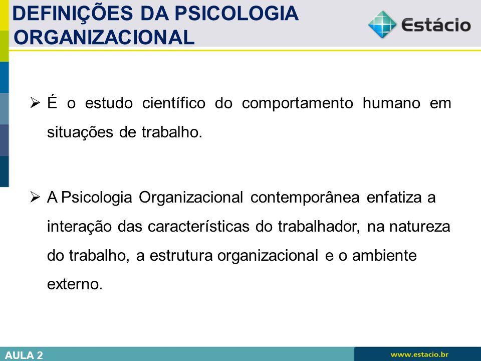 DEFINIÇÕES DA PSICOLOGIA ORGANIZACIONAL