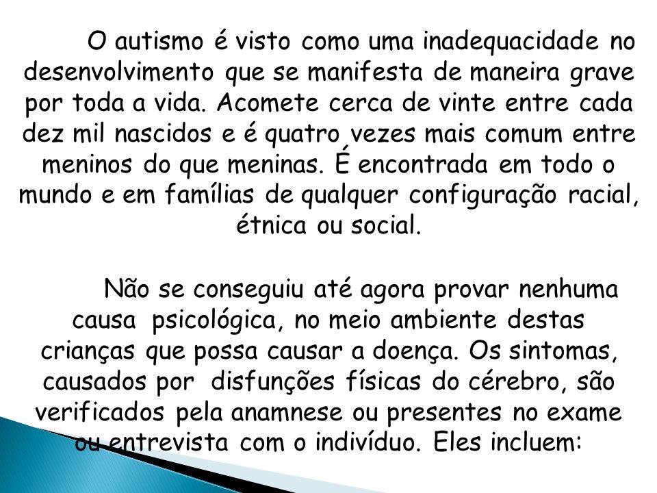 O autismo é visto como uma inadequacidade no