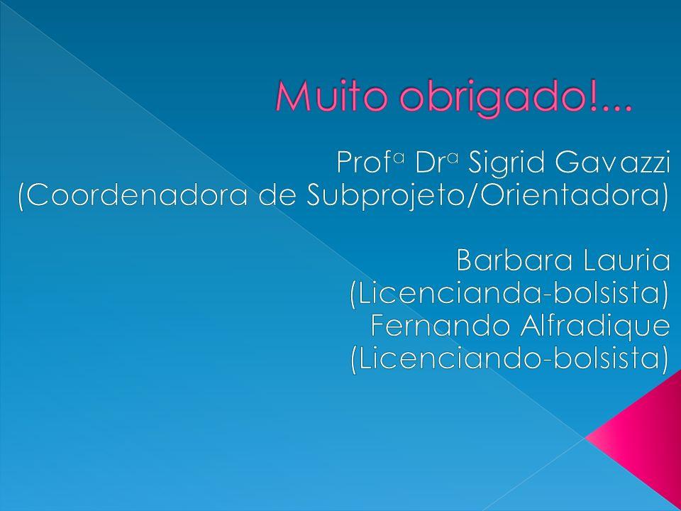 Muito obrigado!... Profa Dra Sigrid Gavazzi
