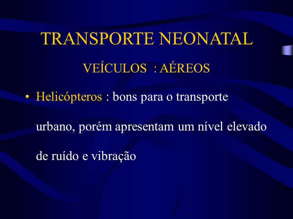 TRANSPORTE NEONATAL VEÍCULOS : AÉREOS