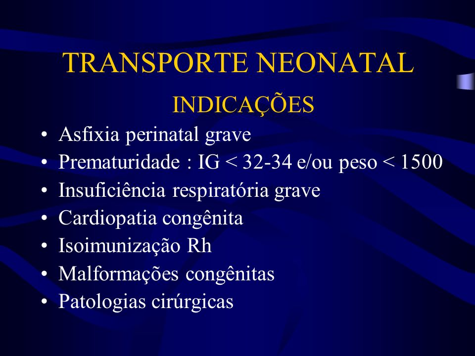 TRANSPORTE NEONATAL INDICAÇÕES Asfixia perinatal grave