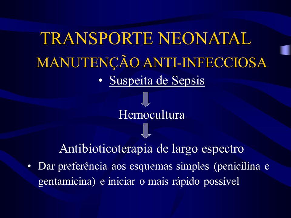 TRANSPORTE NEONATAL MANUTENÇÃO ANTI-INFECCIOSA Suspeita de Sepsis