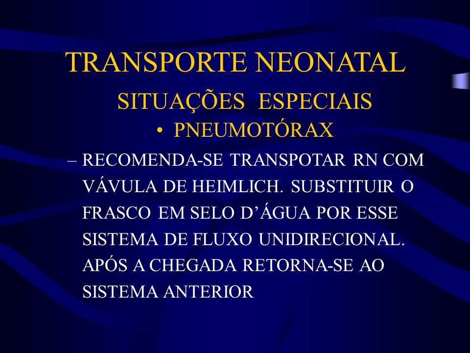 TRANSPORTE NEONATAL SITUAÇÕES ESPECIAIS PNEUMOTÓRAX