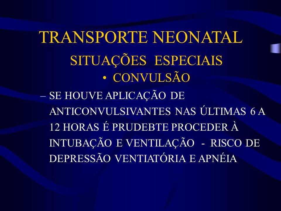 TRANSPORTE NEONATAL SITUAÇÕES ESPECIAIS CONVULSÃO