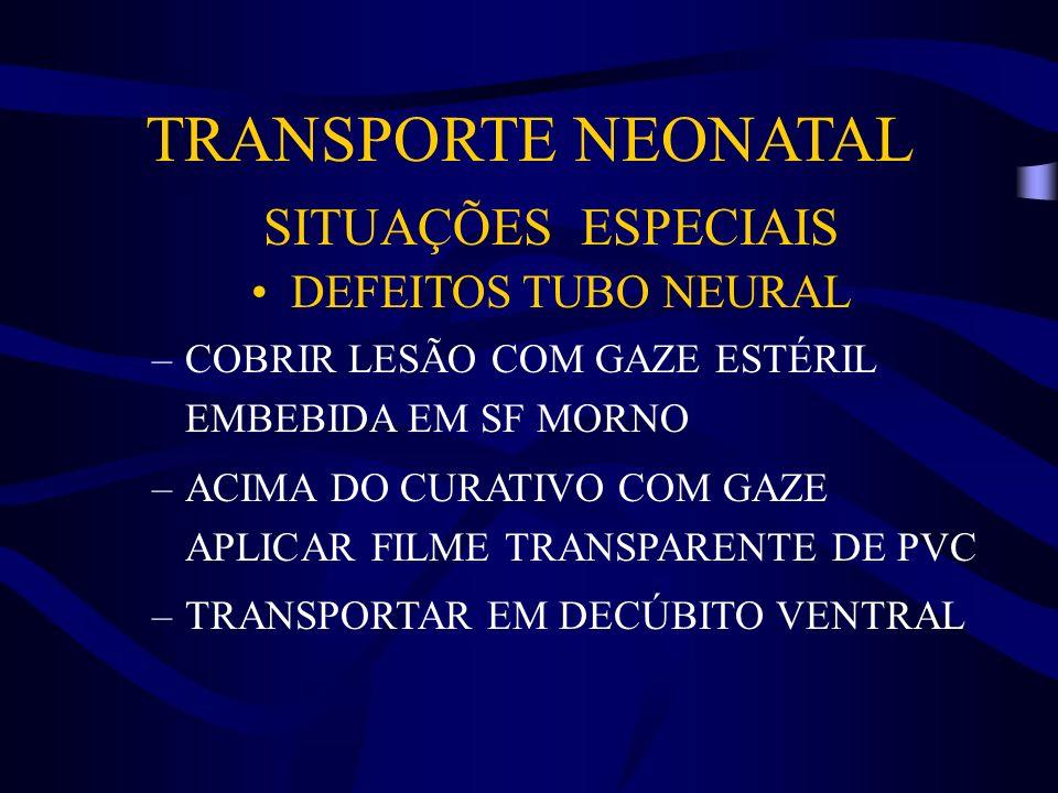 TRANSPORTE NEONATAL SITUAÇÕES ESPECIAIS DEFEITOS TUBO NEURAL