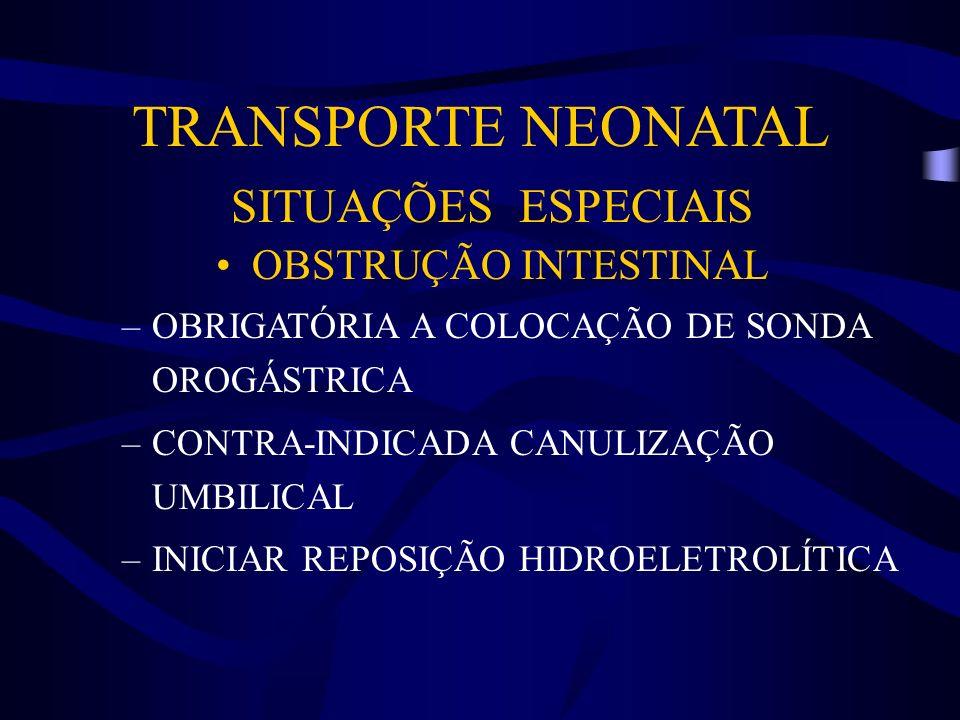 TRANSPORTE NEONATAL SITUAÇÕES ESPECIAIS OBSTRUÇÃO INTESTINAL