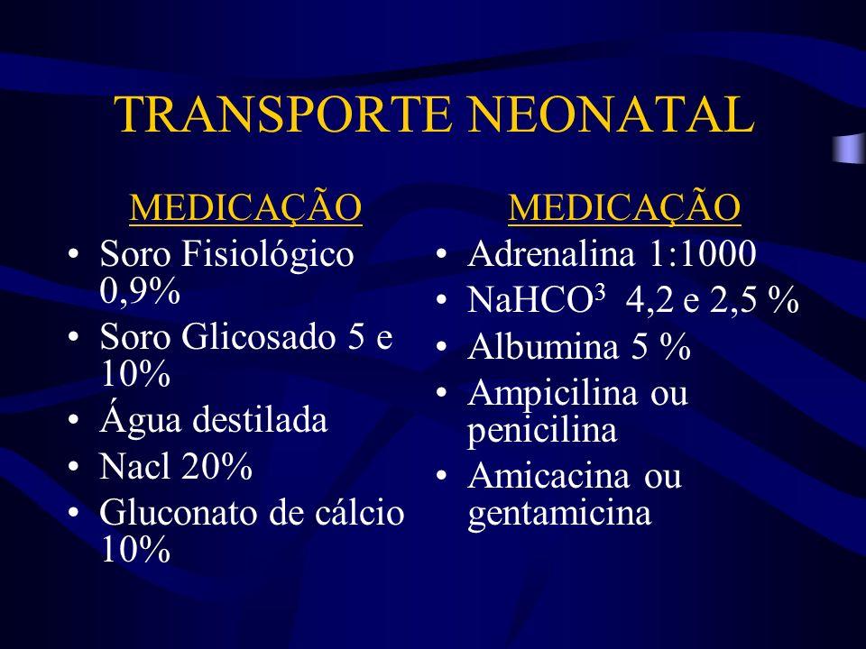 TRANSPORTE NEONATAL MEDICAÇÃO Soro Fisiológico 0,9%