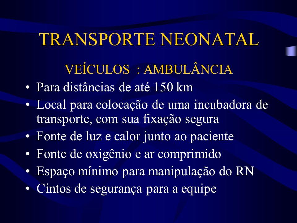 TRANSPORTE NEONATAL VEÍCULOS : AMBULÂNCIA