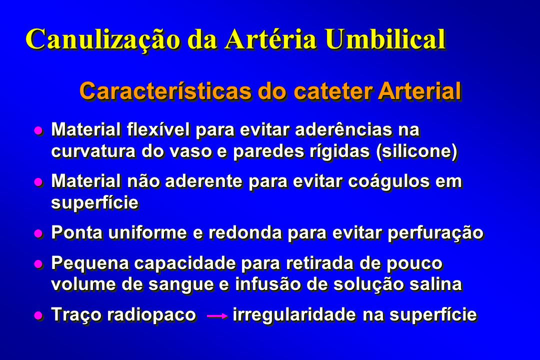 Características do cateter Arterial