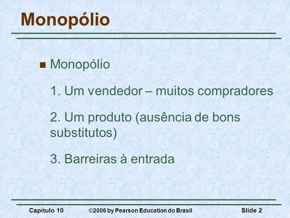 Monopólio Monopólio 1. Um vendedor – muitos compradores