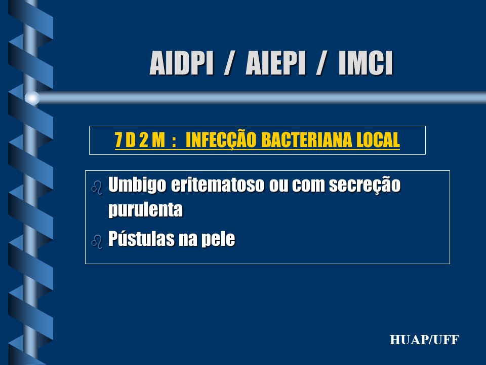 7 D 2 M : INFECÇÃO BACTERIANA LOCAL